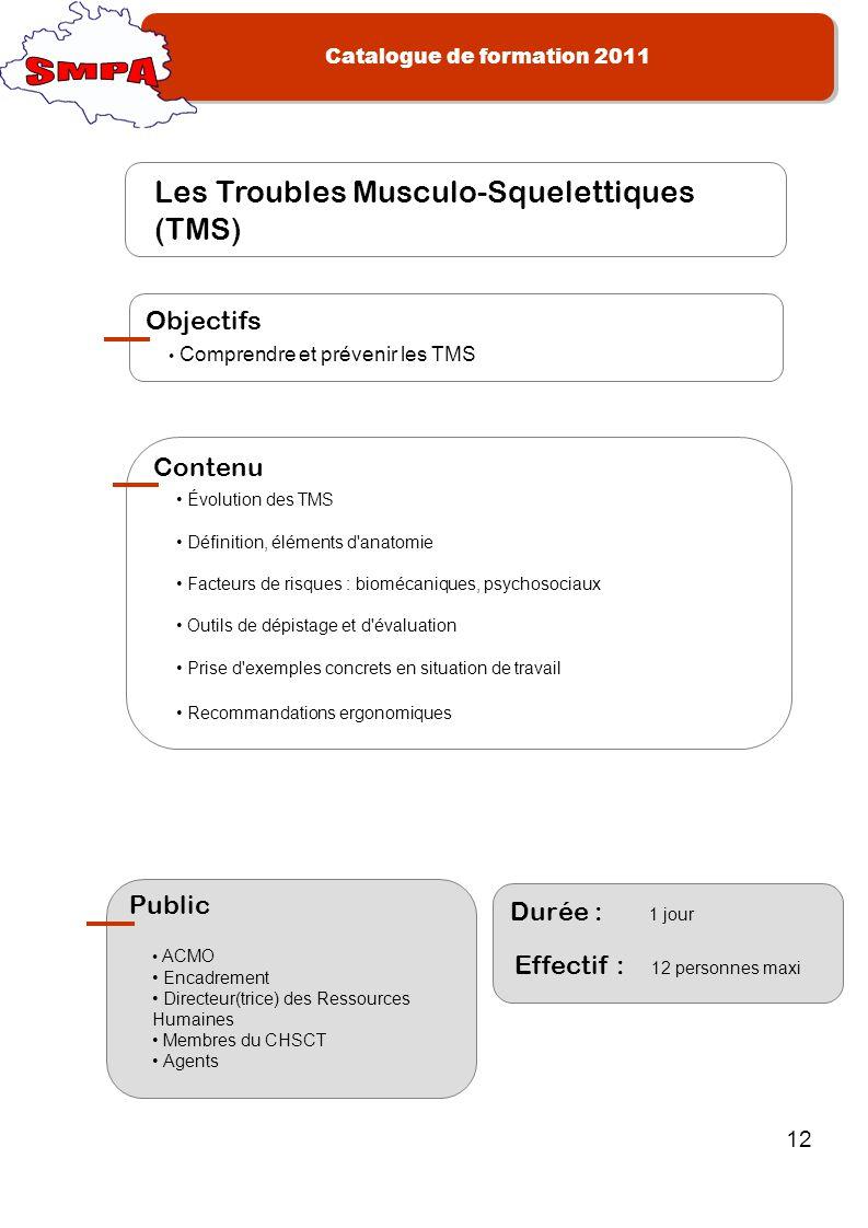 SMPA Les Troubles Musculo-Squelettiques (TMS) Objectifs Contenu Public
