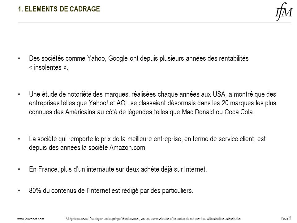 1. ELEMENTS DE CADRAGEDes sociétés comme Yahoo, Google ont depuis plusieurs années des rentabilités « insolentes ».