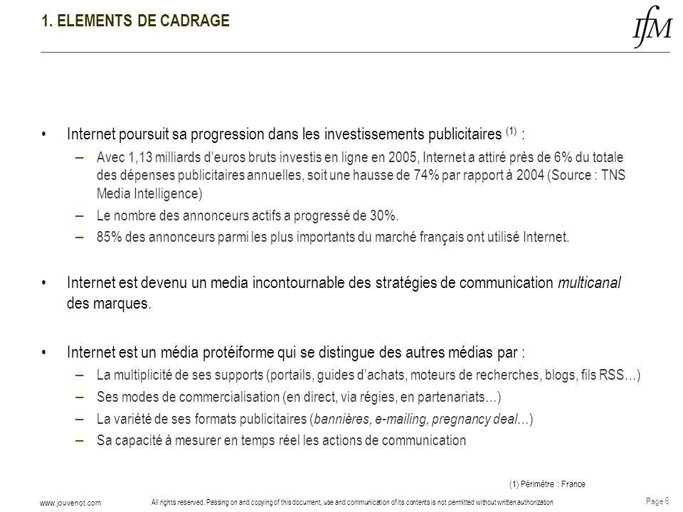 1. ELEMENTS DE CADRAGE Internet poursuit sa progression dans les investissements publicitaires (1) :