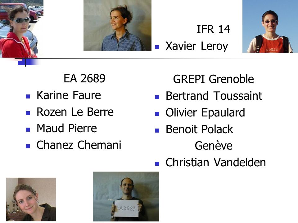 IFR 14 Xavier Leroy. GREPI Grenoble. Bertrand Toussaint. Olivier Epaulard. Benoit Polack. Genève.