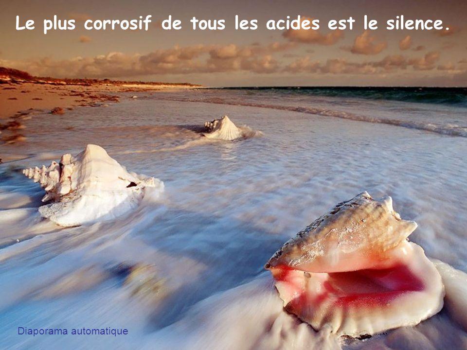 Le plus corrosif de tous les acides est le silence.