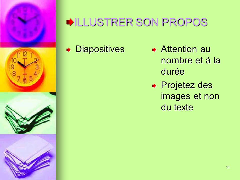 ILLUSTRER SON PROPOS Diapositives Attention au nombre et à la durée