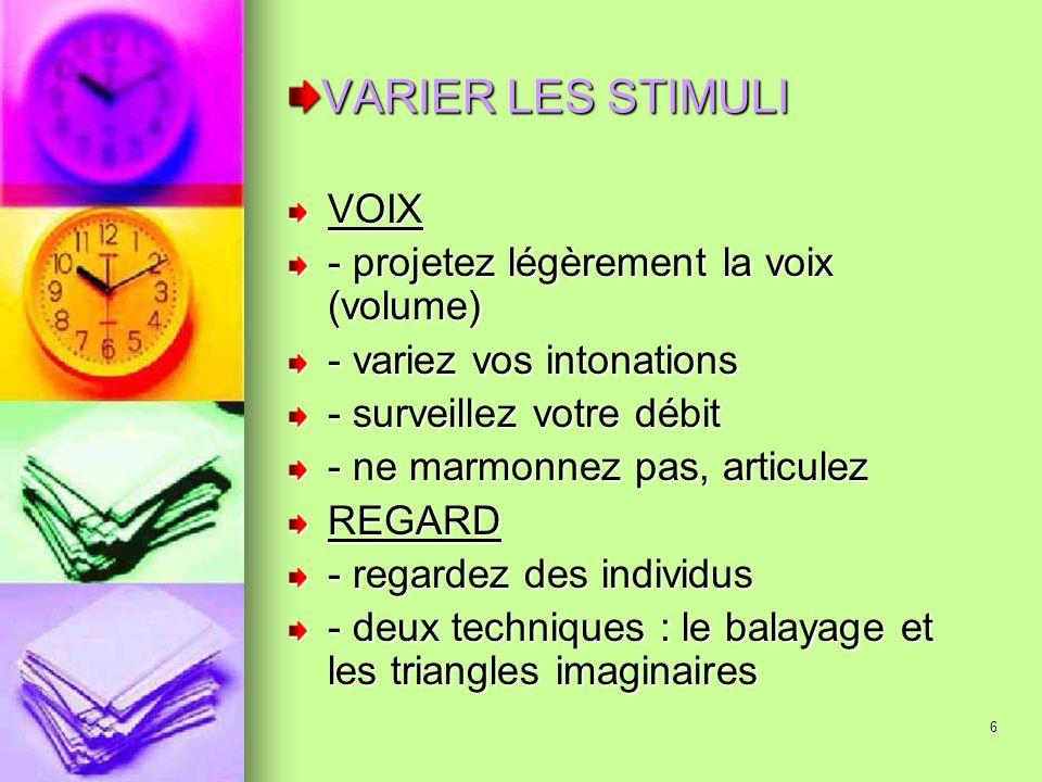 VARIER LES STIMULI VOIX - projetez légèrement la voix (volume)