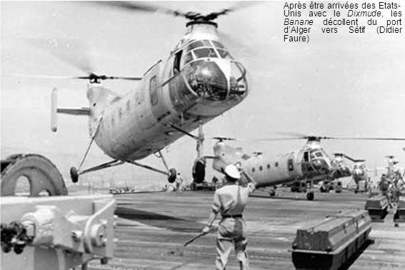 Après être arrivées des Etats-Unis avec le Dixmude, les Banane décollent du port d'Alger vers Sétif (Didier Faure)