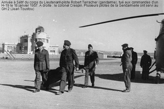 Arrivée à Sétif du corps du Lieutenant-pilote Robert Terracher (gendarme), tué aux commandes d'un H-19 le 18 janvier 1957.