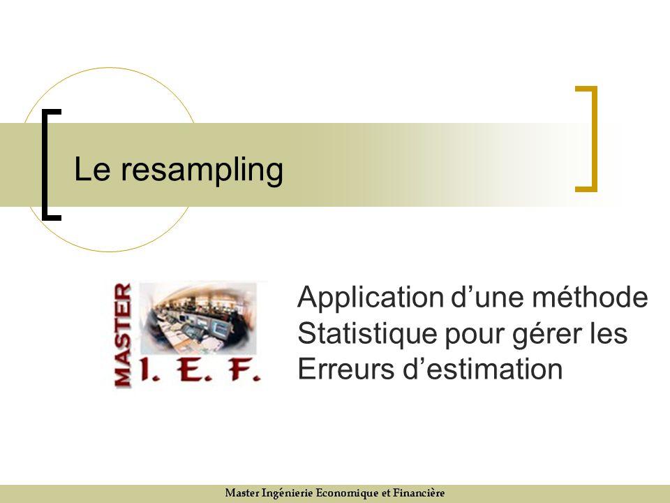 Le resampling Application d'une méthode Statistique pour gérer les