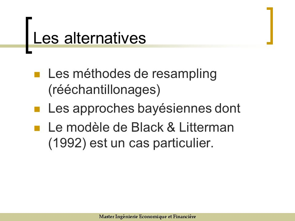 Les alternatives Les méthodes de resampling (rééchantillonages)