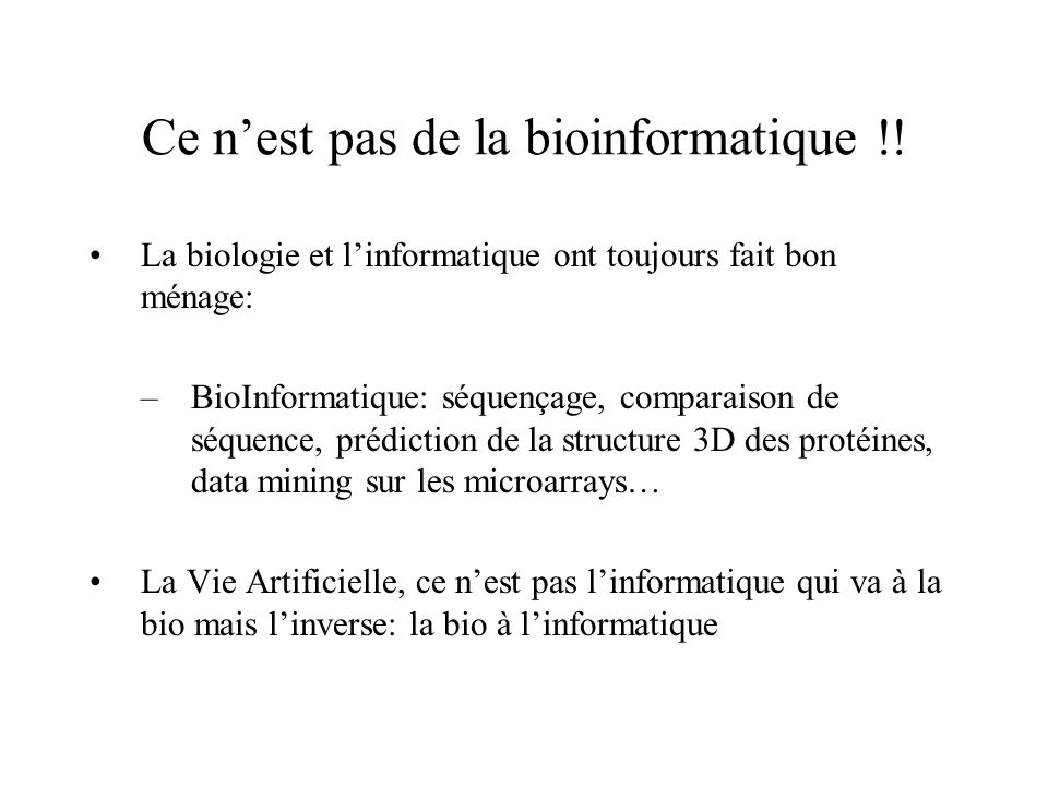 Ce n'est pas de la bioinformatique !!