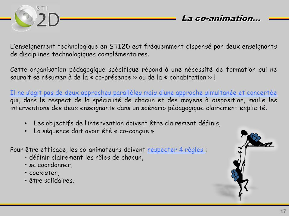 La co-animation… L'enseignement technologique en STI2D est fréquemment dispensé par deux enseignants de disciplines technologiques complémentaires.