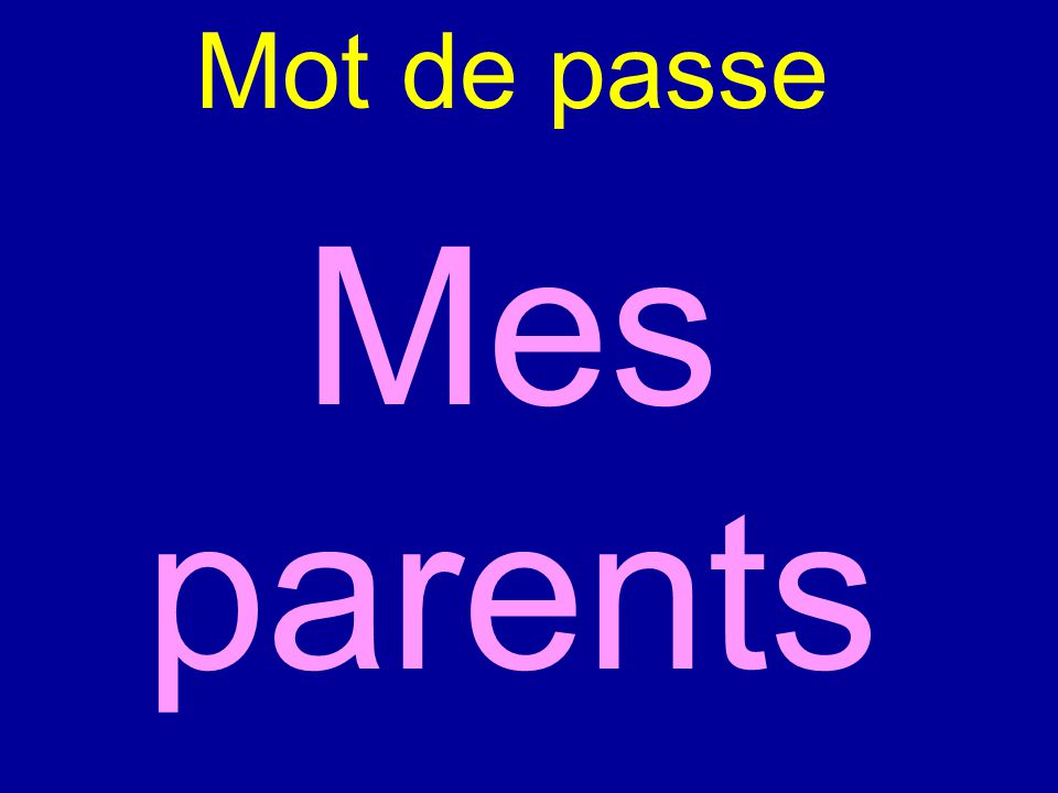 Mot de passe Mes parents