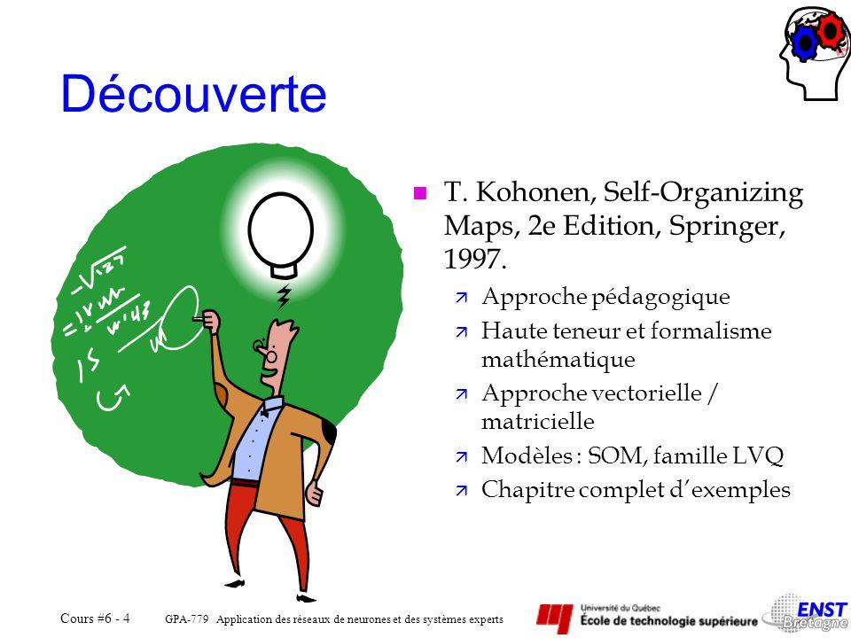 Découverte T. Kohonen, Self-Organizing Maps, 2e Edition, Springer, 1997. Approche pédagogique. Haute teneur et formalisme mathématique.