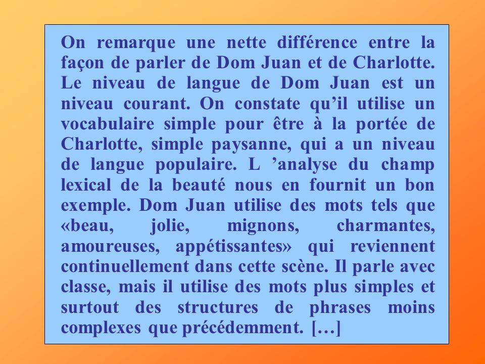 On remarque une nette différence entre la façon de parler de Dom Juan et de Charlotte.