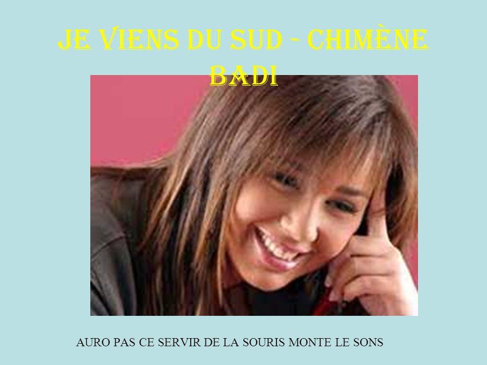 Je viens du sud - Chimène Badi