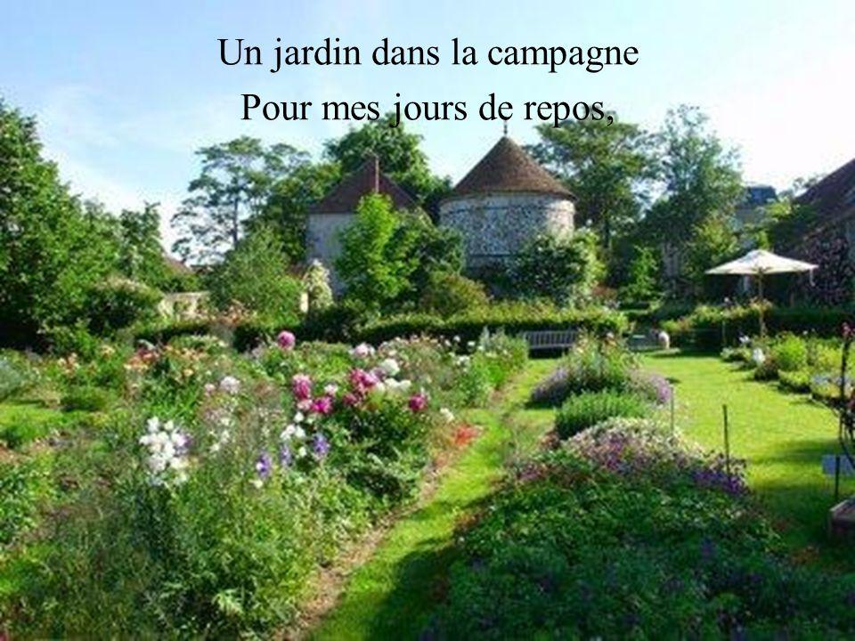 Un jardin dans la campagne Pour mes jours de repos,