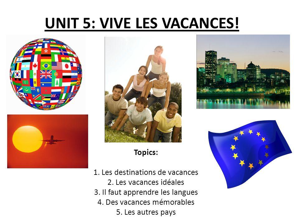 UNIT 5: VIVE LES VACANCES!