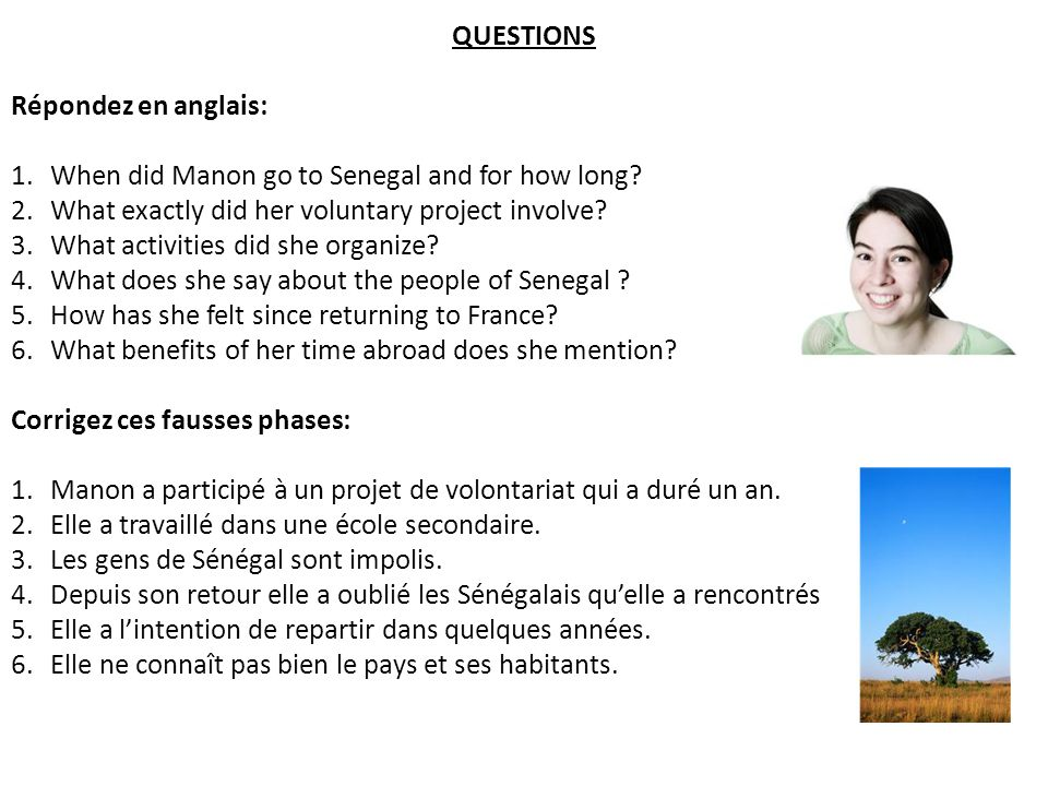 QUESTIONS Répondez en anglais: When did Manon go to Senegal and for how long What exactly did her voluntary project involve