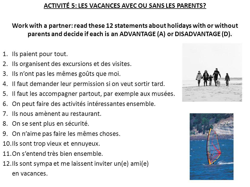 ACTIVITÉ 5: LES VACANCES AVEC OU SANS LES PARENTS