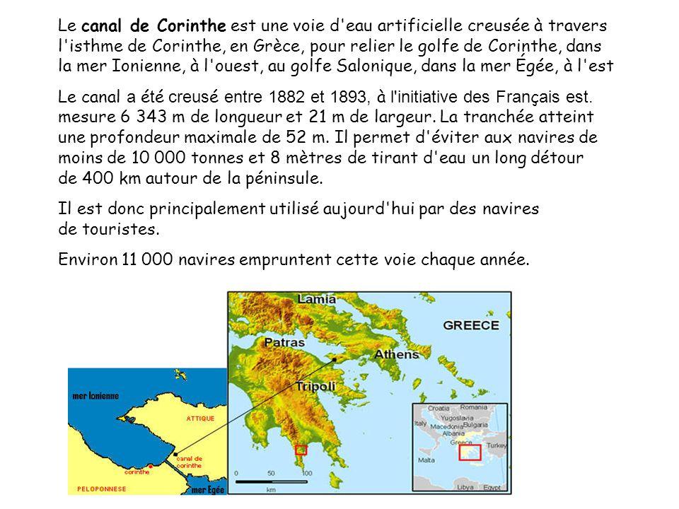 Le canal de Corinthe est une voie d eau artificielle creusée à travers l isthme de Corinthe, en Grèce, pour relier le golfe de Corinthe, dans la mer Ionienne, à l ouest, au golfe Salonique, dans la mer Égée, à l est