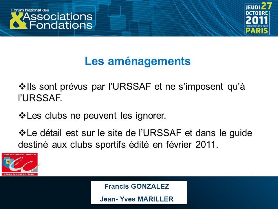 Les aménagementsIls sont prévus par l'URSSAF et ne s'imposent qu'à l'URSSAF. Les clubs ne peuvent les ignorer.