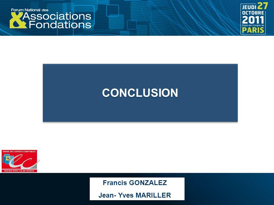 CONCLUSION Francis GONZALEZ Jean- Yves MARILLER