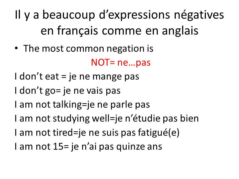 Il y a beaucoup d'expressions négatives en français comme en anglais