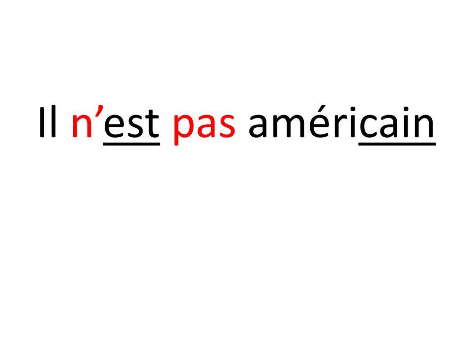 Il n'est pas américain