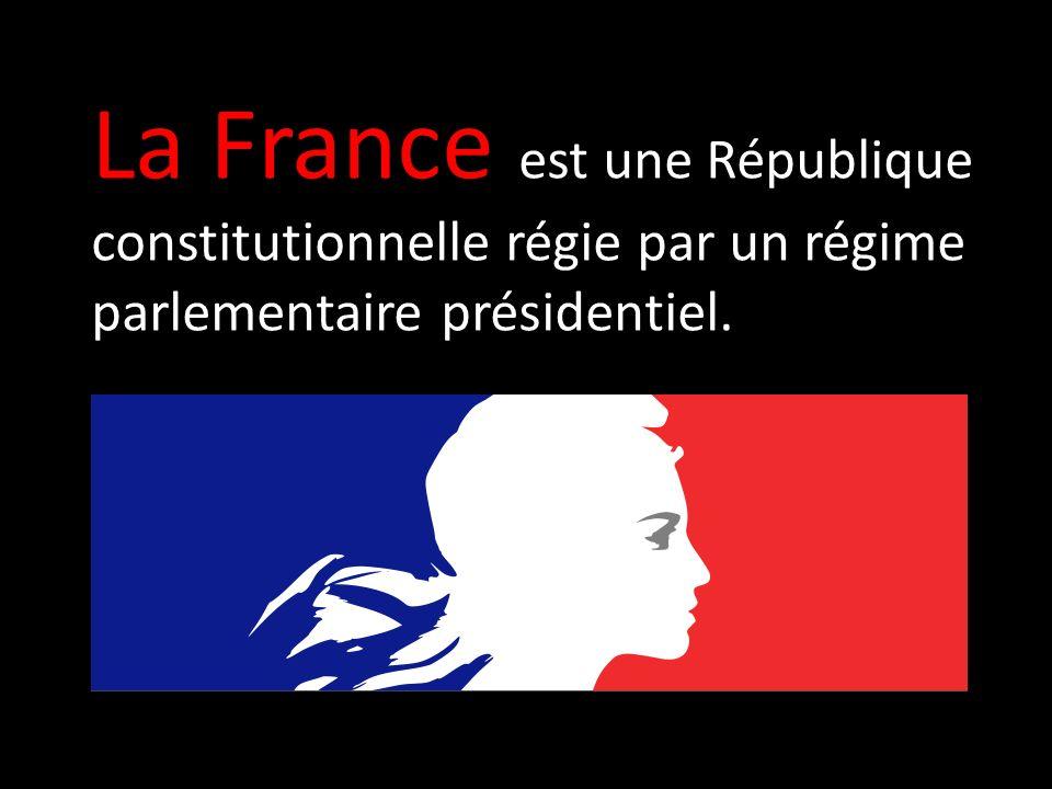 La France est une République constitutionnelle régie par un régime parlementaire présidentiel.