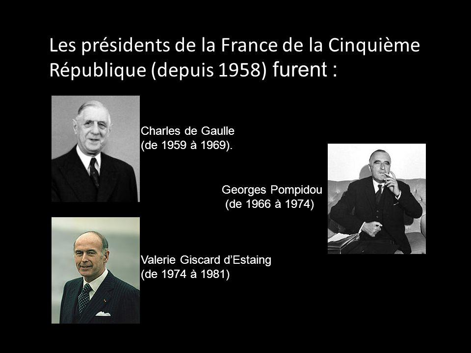 Les présidents de la France de la Cinquième République (depuis 1958) furent :