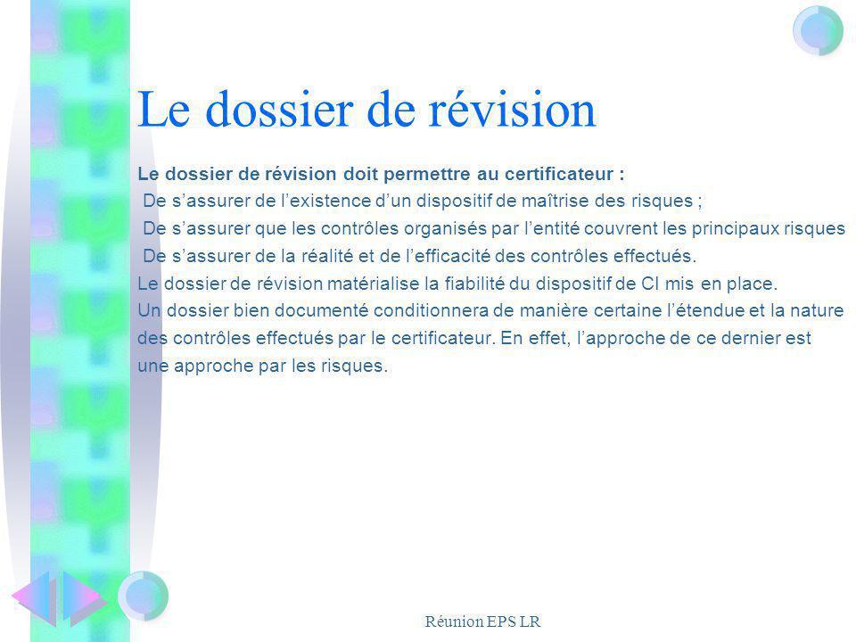 Le dossier de révision Le dossier de révision doit permettre au certificateur :