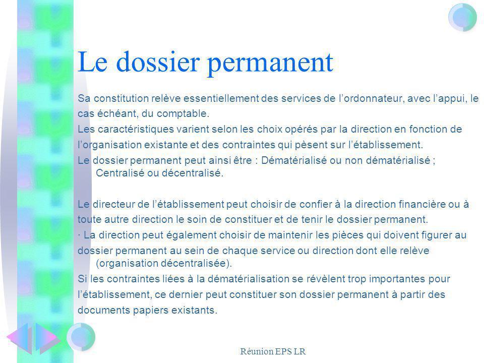 Le dossier permanent Sa constitution relève essentiellement des services de l'ordonnateur, avec l'appui, le.