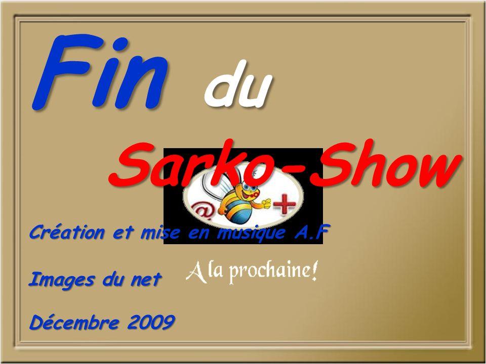 Fin du Sarko-Show Création et mise en musique A.F Images du net