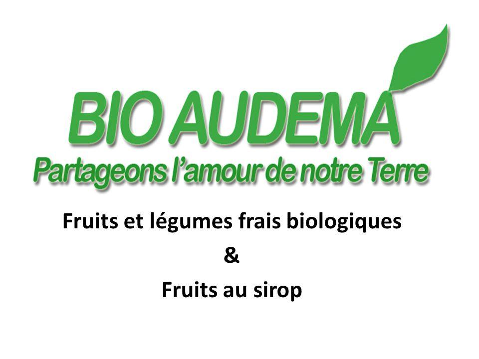 Fruits et légumes frais biologiques & Fruits au sirop