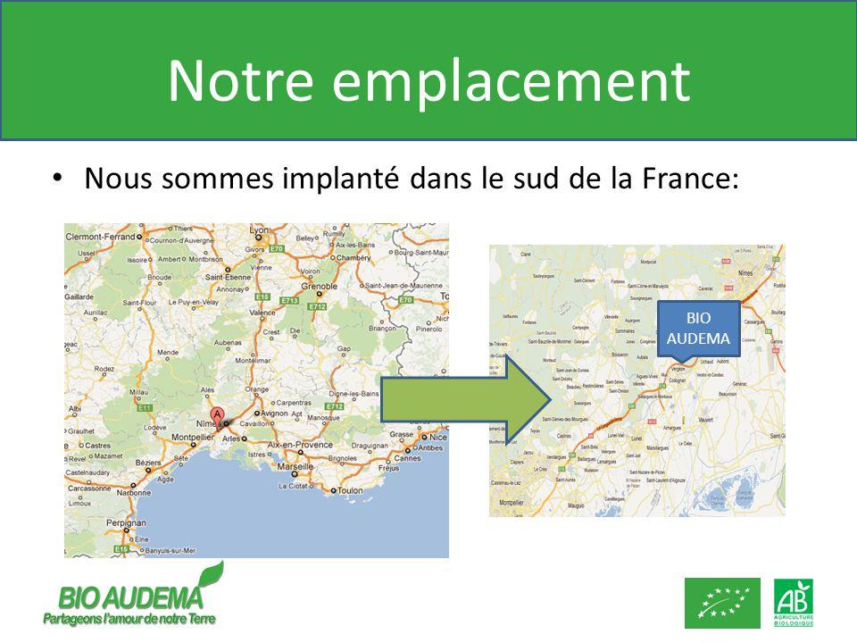Notre emplacement Nous sommes implanté dans le sud de la France:
