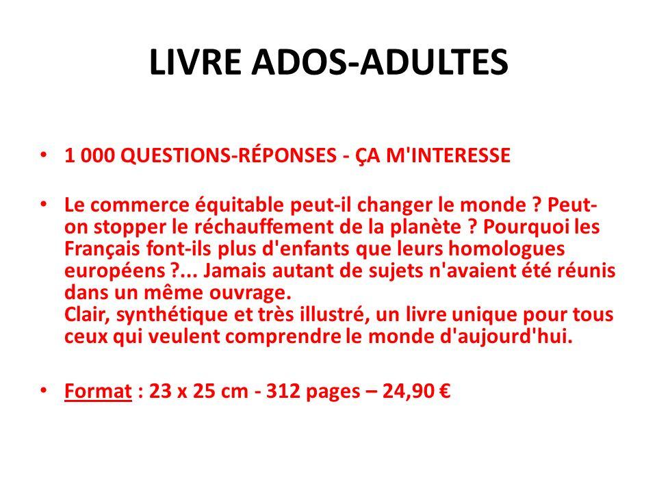 LIVRE ADOS-ADULTES 1 000 QUESTIONS-RÉPONSES - ÇA M INTERESSE