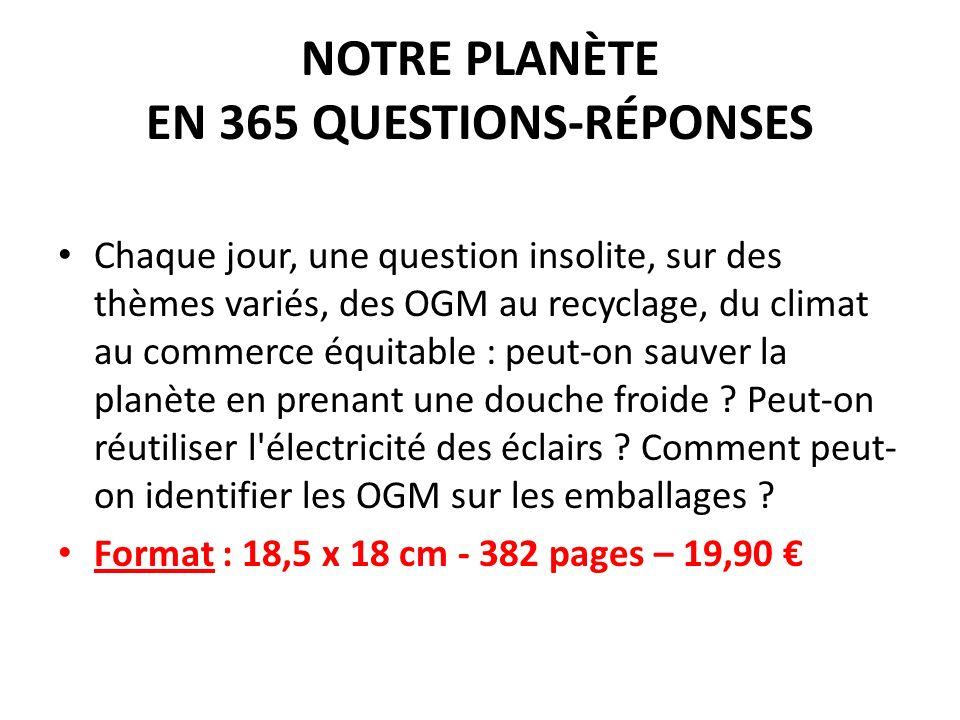 NOTRE PLANÈTE EN 365 QUESTIONS-RÉPONSES