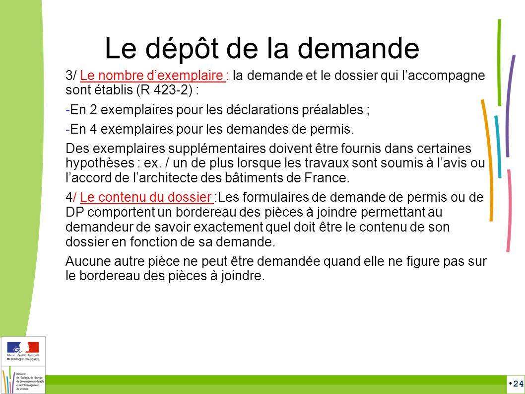 Le dépôt de la demande 3/ Le nombre d'exemplaire : la demande et le dossier qui l'accompagne sont établis (R 423-2) :
