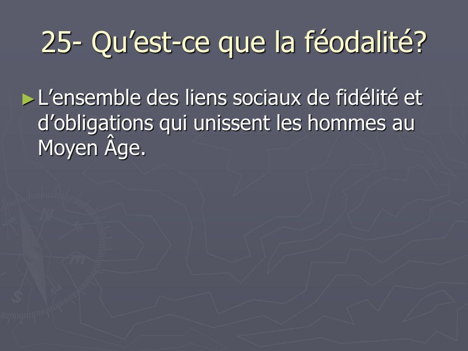 25- Qu'est-ce que la féodalité
