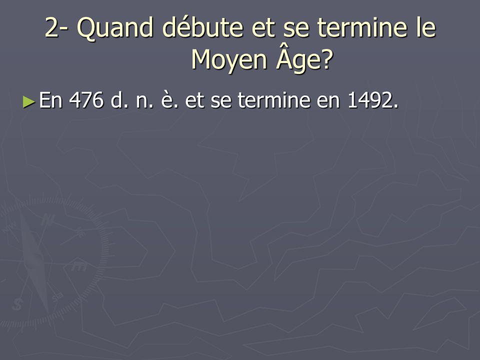 2- Quand débute et se termine le Moyen Âge