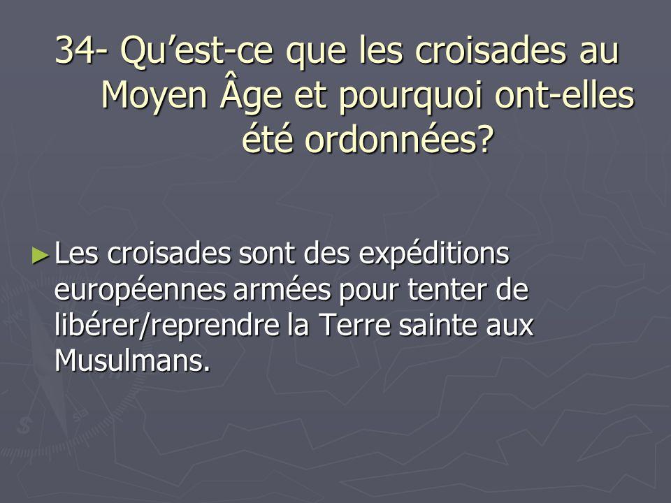 34- Qu'est-ce que les croisades au Moyen Âge et pourquoi ont-elles été ordonnées