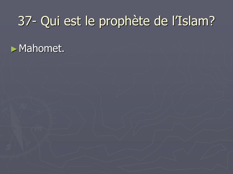 37- Qui est le prophète de l'Islam