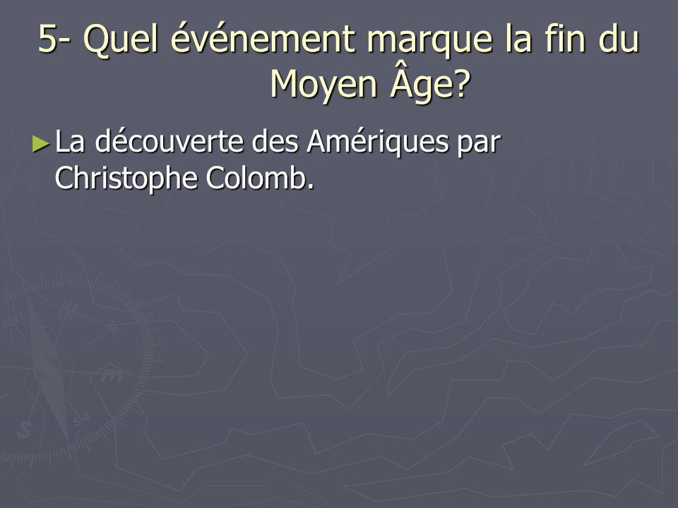 5- Quel événement marque la fin du Moyen Âge