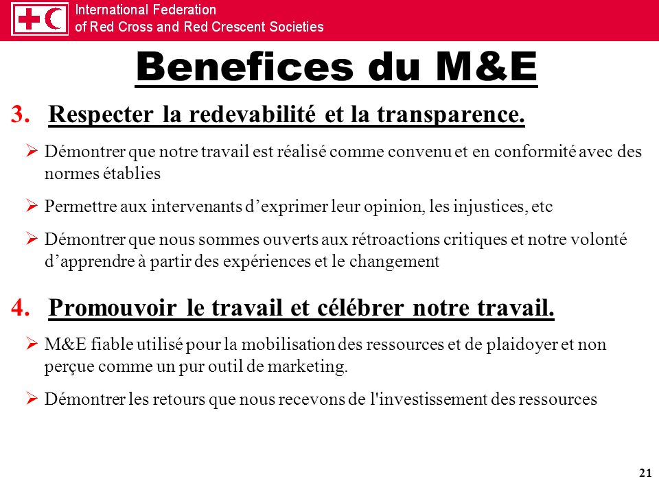 Benefices du M&E Respecter la redevabilité et la transparence.