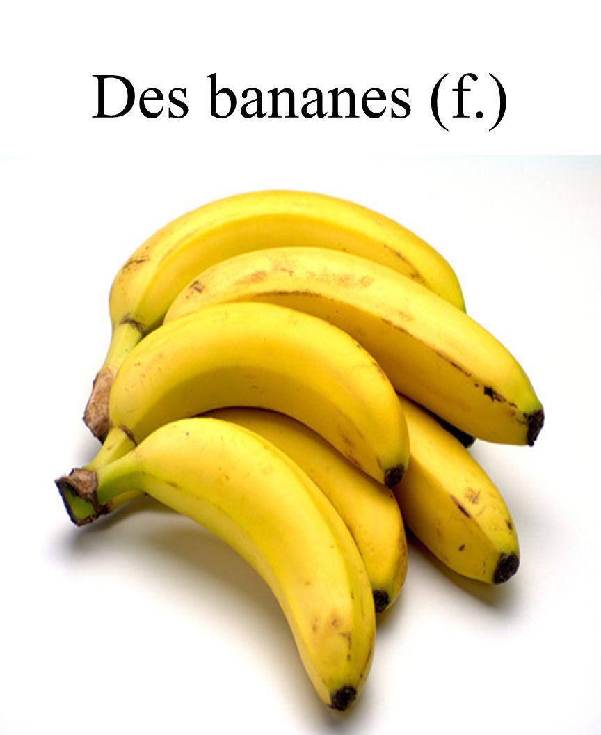 CHAPITRE 8 LES ALIMENTS Des bananes (f.) 3/25/2017 Madame Craven