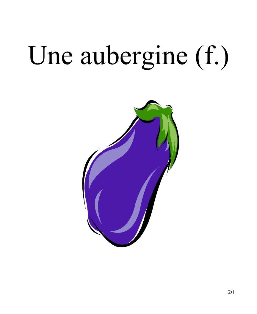 CHAPITRE 8 LES ALIMENTS 3/25/2017 Une aubergine (f.) Madame Craven