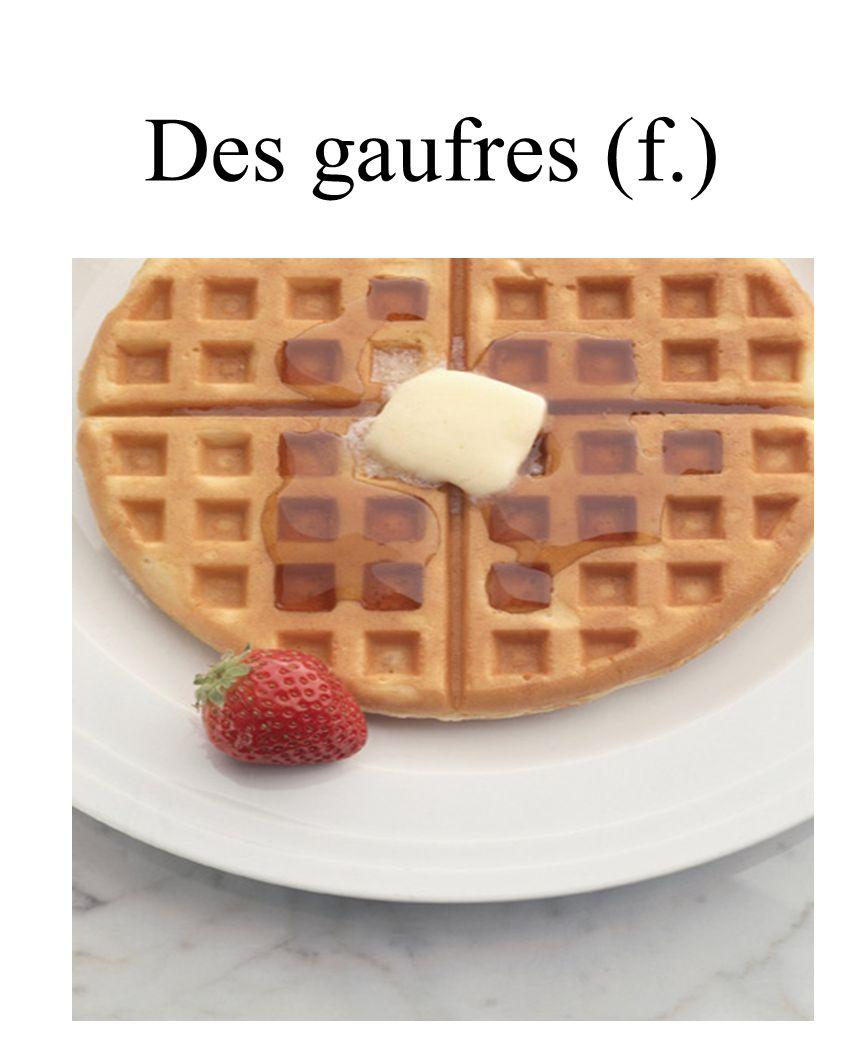 CHAPITRE 8 LES ALIMENTS 3/25/2017 Des gaufres (f.) Madame Craven