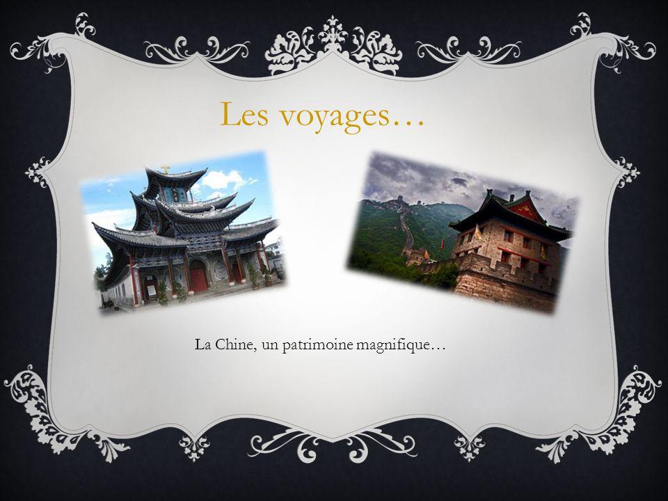 La Chine, un patrimoine magnifique…