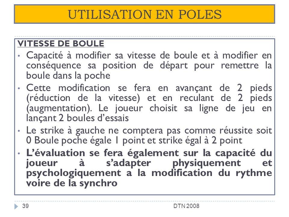 UTILISATION EN POLES VITESSE DE BOULE.