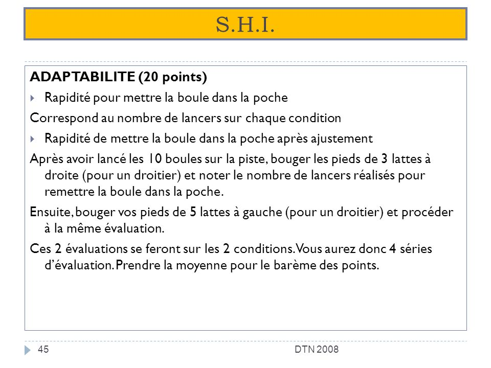 S.H.I. ADAPTABILITE (20 points)