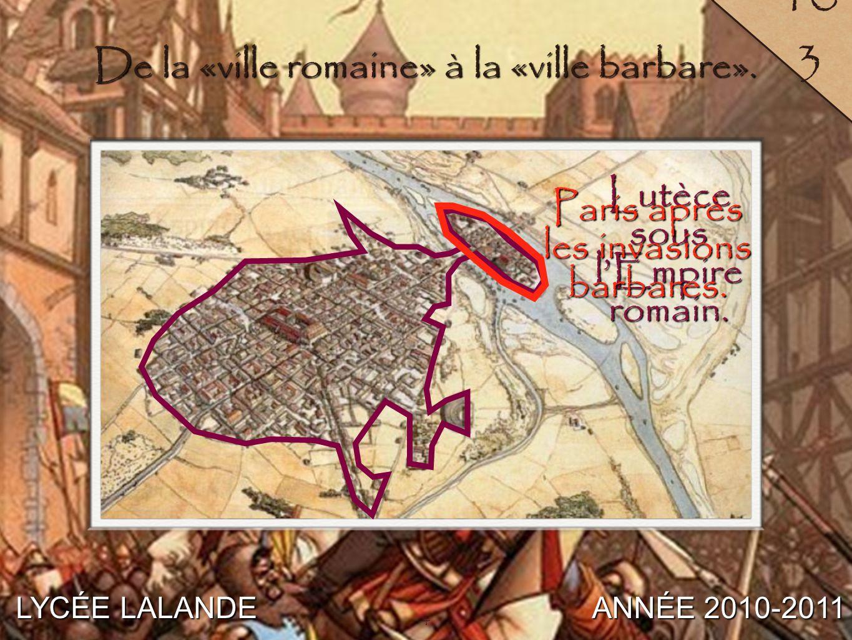 103 De la «ville romaine» à la «ville barbare».
