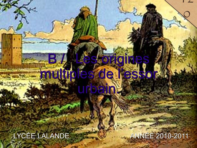 B / Les origines multiples de l'essor urbain.